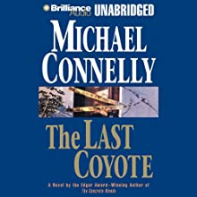 The Last Coyote: Harry Bosch Series, Book 4 (       UNABRIDGED) by Michael Connelly Narrated by Dick Hill