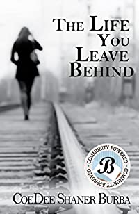 The Life You Leave Behind by CoeDee Shaner Burba ebook deal