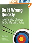 Do It Wrong Quickly: How the Web Chan...