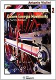 echange, troc Antonio Violini - Calore energia movimento
