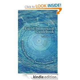 Lucid Immersion Guidebook: A Holistic Blueprint For Lucid Dreaming
