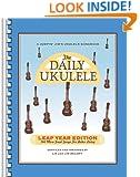 The Daily Ukulele Leap Year Edition (Fake Book) (Jumpin' Jim's Ukulele Songbooks)