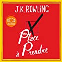 Une place à prendre Audiobook by J.K. Rowling Narrated by Philippe Résimont