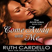 Come Away with Me: The Andrades, Book 1 | Ruth Cardello