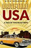 Mr Rich Bradwell Drive-Thru USA: A tale of two road trips