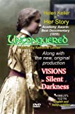 Unconquered: Helen Keller in Her Story and VISIONS in Silent Darkness [with SUBTITLES]