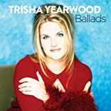 Trisha Yearwood Ballads