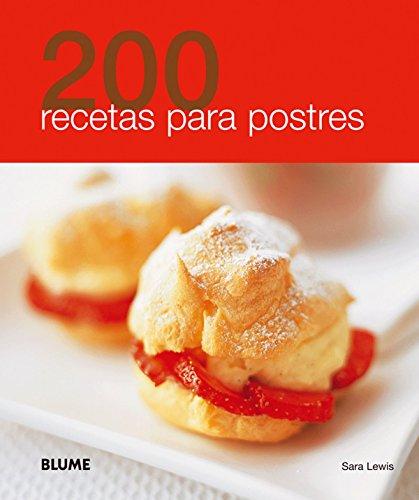 200 recetas para postres - Postres para impresionar ...