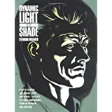 Dynamic Light and Shade: How to Render and Invent Light and Shade - The Key to Three-dimensional Form in Drawing and Painting (Practical Art Books)by Burne Hogarth