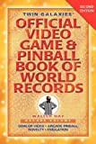 Twin Galaxies Official Video Game & Pinball Book Of World Records; Arcade Volume, Second Edition