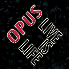 Live Is Life (digitally remastered) (Single Version)