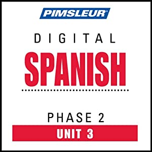Spanish Phase 2, Unit 03: Learn to Speak and Understand Spanish with Pimsleur Language Programs | [Pimsleur]