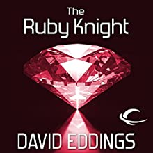 The Ruby Knight: The Elenium, Book 2 Audiobook by David Eddings Narrated by Greg Abby