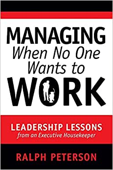 Managing When No One Wants To Work: Leadership Lessons From An Executive Housekeeper