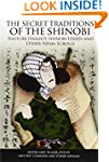 The Secret Traditions of the Shinobi:...