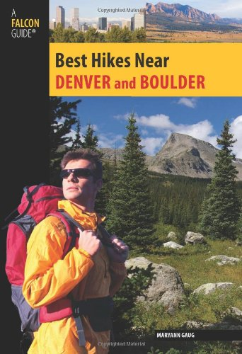 Best Hikes Near Denver and Boulder (Best Hikes Near Series)