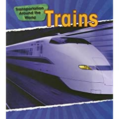 Trains (Transportation Around the World/ 2nd Edition)