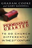 img - for Permission Granted to Do Church Differently in the 21st Century book / textbook / text book