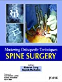 Spine Surgery (Mastering Orthopedic Techniques)