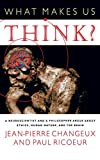 What Makes Us Think?: A Neuroscientist and a Philosopher Argue about Ethics, Human Nature, and the Brain (0691092850) by Changeux, Jean-Pierre