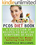 PCOS Diet Book - A Collection Of Recipes To Beat The Symptoms Of PCOS - A Cookbook For Women Suffering From PCOS (English Edition)