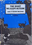 The Night We Slept Outside (Ready-to-Read) (0027774503) by Rockwell, Anne F.