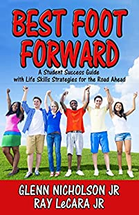 Best Foot Forward: A Student Success Guide With Life Skills Strategies For The Road Ahead by Glenn Nicholson Jr ebook deal