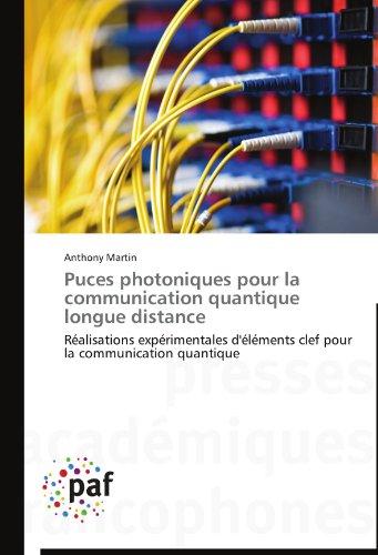 Puces photoniques pour la communication quantique longue distance: Réalisations expérimentales d'éléments clef pour