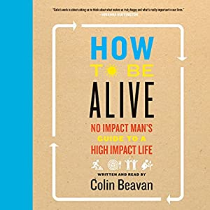 How to Be Alive Audiobook