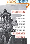 Hubris: The Tragedy of War in the Twe...
