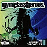 The Papercut Chronicles IIby Gym Class Heroes