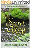 The Secret Well (Village of Ballydara Short Stories Book 1)