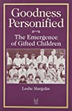 img - for Goodness Personified: The Emergence of Gifted Children (Social Problems and Social Issues (Walter Paperback)) book / textbook / text book
