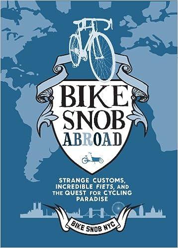 Bike Snob Abroad Amazon com Bike Snob Abroad
