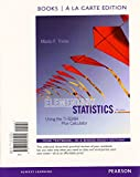 img - for Elementary Statistics Using the TI-83/84 Plus Calculator Books a la carte Plus NEW MyStatLab with Pearson eText -- Access Card Package (4th Edition) book / textbook / text book