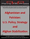 img - for Afghanistan and Pakistan: U.S. Policy, Strategy and Afghan Stabilization book / textbook / text book