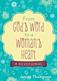 From Gods Word to a Womans Heart: A Devotional