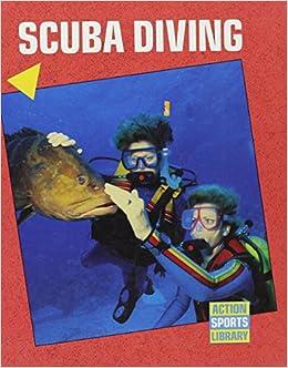 Scuba Diving (Action Sports Library): Bob Italia