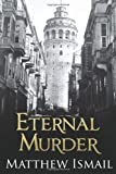 img - for By Matthew Ismail Eternal Murder [Paperback] book / textbook / text book