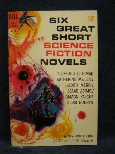 Six Great Short Science Fiction Novels