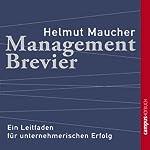 Management-Brevier: Ein Leitfaden für unternehmerischen Erfolg | Helmut Maucher