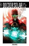 Doctor Solar, Man of the Atom Volume 1