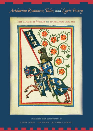 Arthurian Romances, Tales, and Lyric Poetry: The Complete...