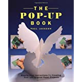 The Pop-Up Book: Step-by-Step Instructions for Creating Over 100 Original Paper Projects ~ Paul Forrester