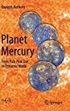 David A. Rothery Planet Mercury: From Pale Pink Dot to Dynamic World (Springer Praxis Books)