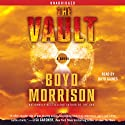 The Vault: A Novel (       UNABRIDGED) by Boyd Morrison Narrated by Boyd Gaines