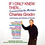 If Only I Knew Then: Learning from Our Mistakes (Unabridged Selections) | Charles Grodin