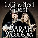 The Uninvited Guest: A Gareth and Gwen Medieval Mystery, Book 2 Audiobook by Sarah Woodbury Narrated by Laurel Schroeder