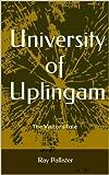 University of Uplingam: The Visitor'sTale
