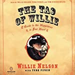 The Tao of Willie: A Guide to the Happiness in Your Heart | Willie Nelson,Turk Pipkin